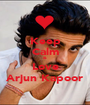 Keep Calm & Love Arjun Kapoor - Personalised Poster A1 size