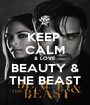 KEEP  CALM & LOVE BEAUTY & THE BEAST - Personalised Poster A1 size