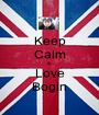 Keep Calm & Love Bogin - Personalised Poster A1 size