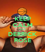 KEEP CALM LOVE DERRICK ROSE - Personalised Poster A1 size