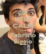 KEEP CALM Love Fabrizio Biggio - Personalised Poster A1 size