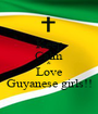 Keep Calm & Love Guyanese girls!! - Personalised Poster A1 size