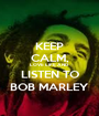 KEEP CALM, LOVE LIFE AND LISTEN TO BOB MARLEY - Personalised Poster A1 size