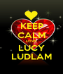 KEEP CALM LOVE LUCY LUDLAM - Personalised Poster A1 size