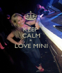 KEEP  CALM & LOVE MINI  - Personalised Poster A1 size