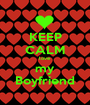 KEEP CALM love my Boyfriend - Personalised Poster A1 size