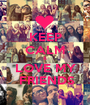 KEEP CALM & LOVE MY  FRIENDS - Personalised Poster A1 size