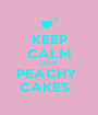 KEEP CALM LOVE  PEACHY  CAKES   - Personalised Poster A1 size