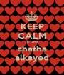 KEEP CALM  & love  shatha alkayed - Personalised Poster A1 size