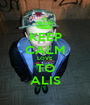 KEEP CALM LOVE TO ALIS - Personalised Poster A1 size