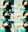 KEEP CALM love WIDIA WK_KIPPIW - Personalised Poster A1 size