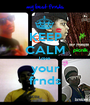 KEEP CALM love  your frnds - Personalised Poster A1 size