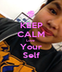 KEEP CALM Love  Your Self - Personalised Poster A1 size