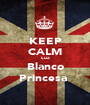 KEEP CALM Lua Blanco Princesa  - Personalised Poster A1 size