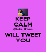 KEEP CALM @Luke_Brooks WILL TWEET YOU - Personalised Poster A1 size