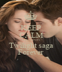 KEEP CALM Luke Love's Twilight saga Forever - Personalised Poster A1 size