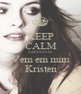 KEEP CALM Luke Love's Vem em mim Kristen - Personalised Poster A1 size
