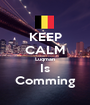 KEEP CALM Luqman Is Comming - Personalised Poster A1 size