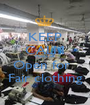 KEEP CALM Make Eyes  Open for   Fair clothing - Personalised Poster A1 size
