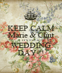 KEEP CALM Marie & Clint IT'S YOUR WEDDING DAY !! - Personalised Poster A1 size
