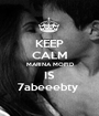 KEEP CALM MARINA MOFID IS 7abeeebty  - Personalised Poster A1 size