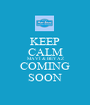 KEEP CALM MAVİ & BEYAZ COMING SOON - Personalised Poster A1 size