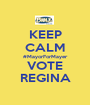 KEEP CALM #MayorForMayer VOTE REGINA - Personalised Poster A1 size