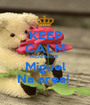 KEEP CALM MENINAS!!!  Miguel Na área!  - Personalised Poster A1 size