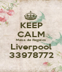 KEEP CALM Mesa de Regalos Liverpool 33978772 - Personalised Poster A1 size