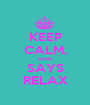 KEEP CALM, MIMI SAYS RELAX - Personalised Poster A1 size