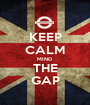 KEEP CALM MIND  THE GAP - Personalised Poster A1 size
