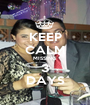 KEEP CALM MISSING 3 DAYS - Personalised Poster A1 size