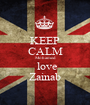 KEEP CALM Mohamed  love Zainab - Personalised Poster A1 size