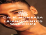 KEEP CALM MOMBASA AND LILIANO VENTOS WILL COME - Personalised Poster A1 size