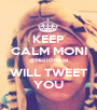 KEEP CALM MONI @NiallOfficial WILL TWEET YOU - Personalised Poster A1 size