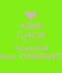KEEP CALM Motha F'n Scandal Airs TONIGHT!! - Personalised Poster A1 size