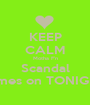 KEEP CALM Motha F'n Scandal Comes on TONIGHT!! - Personalised Poster A1 size