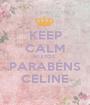 KEEP CALM MUITOS  PARABÉNS CELINE - Personalised Poster A1 size