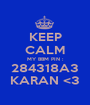 KEEP CALM MY BBM PIN : 284318A3 KARAN <3 - Personalised Poster A1 size