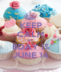 KEEP CALM MY  BDAY IS JUNE 14 - Personalised Poster A1 size