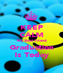 KEEP CALM My Best Friend Graduation Is Today - Personalised Poster A1 size