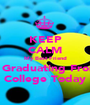 KEEP CALM My Best Friend Is Graduating From  College Today - Personalised Poster A1 size