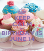 KEEP CALM MY  BIRTHDAY IS JUNE 14 - Personalised Poster A1 size