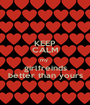 KEEP CALM my  girlfreinds better than yours - Personalised Poster A1 size