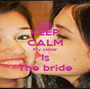 KEEP CALM My sister Is The bride - Personalised Poster A1 size
