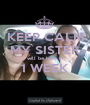 KEEP CALM MY SISTER will be here in 1 WEEK  - Personalised Poster A1 size