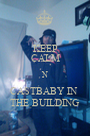 KEEP CALM N CASTBABY IN  THE BUILDING - Personalised Poster A1 size