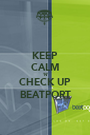 KEEP CALM 'N' CHECK UP BEATPORT - Personalised Poster A1 size