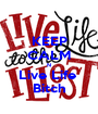KEEP CALM N Live Life  Bitch - Personalised Poster A1 size