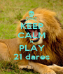 KEEP CALM N PLAY 21 dares - Personalised Poster A1 size